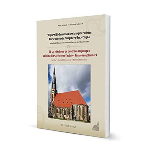 30 Jahre Wiederaufbau der kriegszerstörten Marienkirche in Königsberg/Neumark – Chojna: Begleitschrift zur Jubiläumsausstellung in der Marienkirche