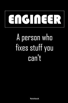 Paperback Engineer a Person Who Fixes Stuff You Can't Notebook Gifts : Funny Engineering Lined Notebook / Journal Gift, 120 Pages, 6x9, Soft Cover, Matte Finished Book