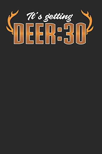 It's Getting Deer:30: Hunting Composition Notebook for Deer Hunting Lovers. Wide Ruled Blank Lined paper. Journal, Diary, Notepad, Note Book, ... Christmas, Kids, boys, girls, men and Women.