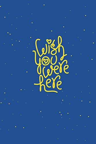 "wish you were here:: Journal Notebook6"" x 9"" .120 page. Nice designed, perfect gift for a far lover a husband or a lovely wife"