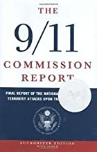 The 9/11 Commission Report: Final Report of the National Commission on Terrorist Attacks Upon the United States (Indexed H...