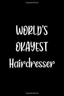World's Okayest Hairdresser: Lined Notebook (lined front and back) Simple and elegant, Funny Gift for men women worker cow...