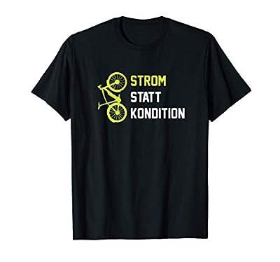 Strom Statt Kondition Lustig EBike E Bike T-Shirt