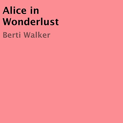 Alice in Wonderlust audiobook cover art