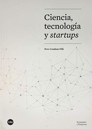 Ciencia, Tecnología y Startups (ECONOMIA I EMPRESA)
