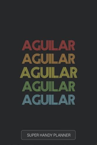 Aguilar: Aguilar Name Custom Gift Planner Calendar Notebook Journal