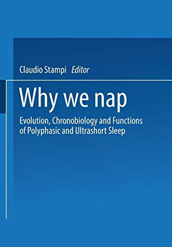 Why We Nap: Evolution, Chronobiology, and Functions of Polyphasic and Ultrashort Sleep