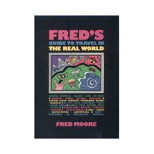 Fred's Guide to Travel in the Real World 1556520581 Book Cover