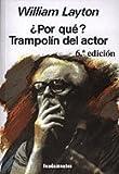 ¿Por qué? Trampolín del actor (edición revisada): 108 (Arte / Teoria teatral)