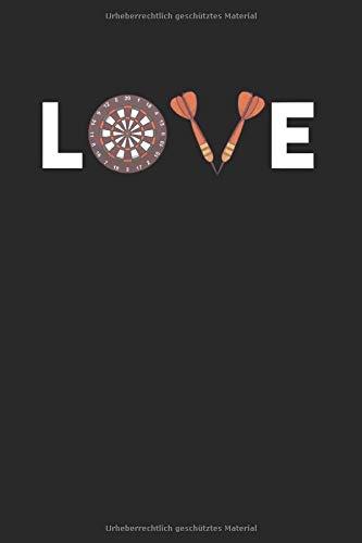 Le: Notebook Notizbuch College Liniert Journal Linien Din A5 150 Seiten I Schulheft I Skizzenbuch I Tagebuch I Ideenbuch I Dart Dartspieler Darten Love Liebe