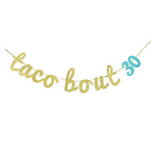 Glitter Taco Bout 30 Banner,30th Happy Birthday Banner,Taco Party Decorations,Thirty Anniversary Sign.