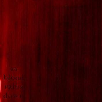 As Blood Rains Down