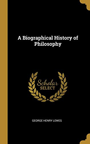 A Biographical History of Philosophy