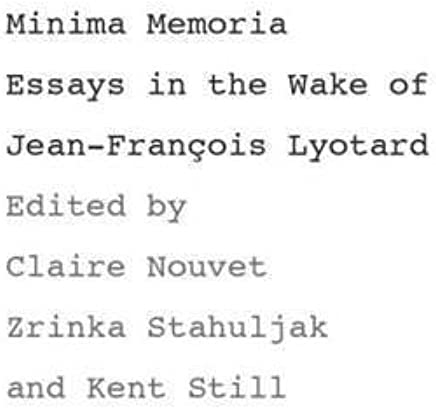 Minima Memoria: In the Wake of Jean-François Lyotard (2006-12-08)
