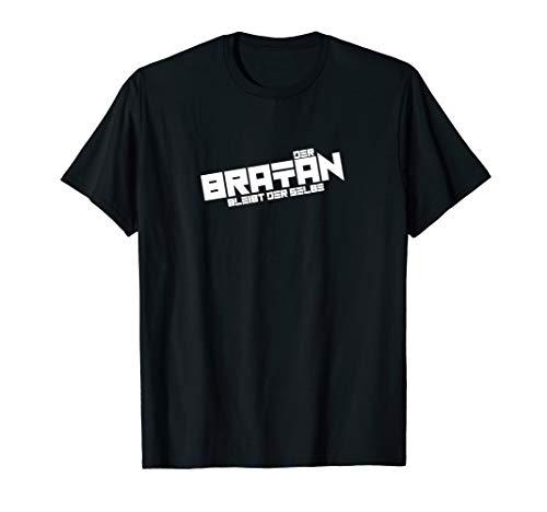 Der Bratan bleibt der Selbe! Für alle BRA's, Capital aus BER T-Shirt
