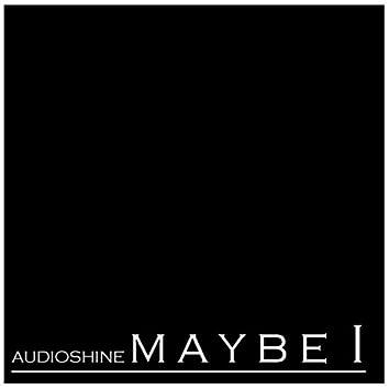 Maybe I