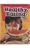 Library Binding Healthy Eating (Blastoff! Readers: The New Food Guide Pyramid) Book