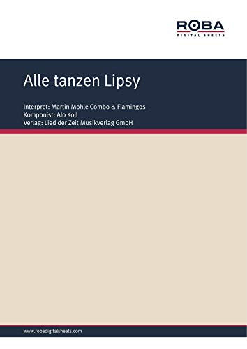 Alle tanzen Lipsy: as performed by Martin Möhle Combo & Flamingos, Single Songbook
