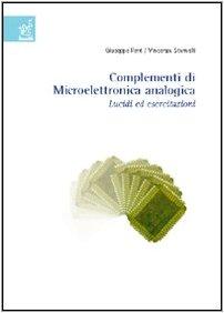 Complementi di microelettronica analogica. Lucidi ed esercitazioni