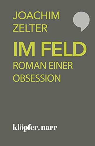 Im Feld: Roman einer Obsession