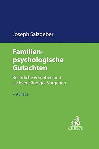 Familienpsychologische Gutachten: Rechtliche Vorgaben und sachverständiges Vorgehen