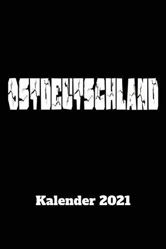 Ostdeutschland Kalender 2021: DIN A5 Wochen Kalender 2021 für den Ostdeutschland Fan . Jeweils 1 Woche auf zwei Seiten und Platz für Zusatz Notizen. ... für den Ostdeutschland Enthusiasten.