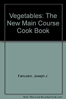 Vegetables: The New Main Course Cookbook 0812056094 Book Cover