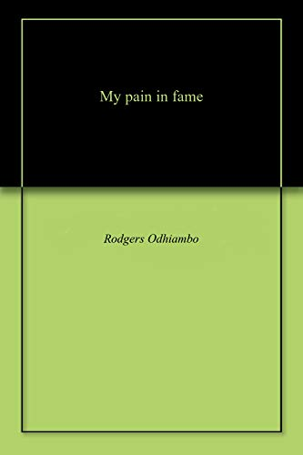 My pain in fame (English Edition)