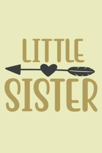 LITTLE SISTER: New Born Baby Quotes  Lined Journal Decorated 120 Pages  New Born Baby Captions