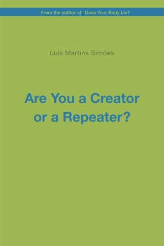 Are You a Creator or a Repeater?