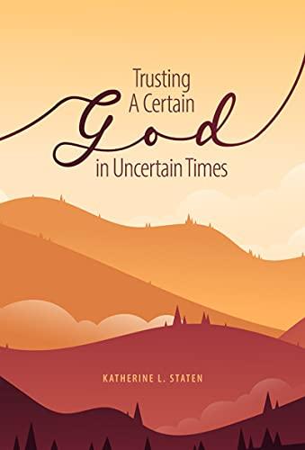 Couverture du livre Trusting a Certain God in Uncertain Times (English Edition)
