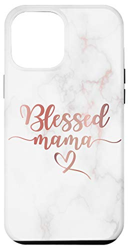 iPhone 12 Pro Max Blessed Mama Pink Rose Blush Quote Cute Mom Mommy Gift Case