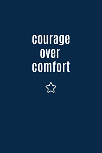 Courage over Comfort: Bullet Journal for Men and Women, Dot Grid, Inspirational Journal to Write in, Plan and Organize, Index included, Classic Simple Design, Sized Conveniently 6x9 Inches