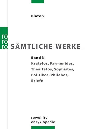 Kratylos, Parmenides, Theaitetos, Sophistes, Politikos, Philebos, Briefe (Platon: Sämtliche Werke, Band 3)
