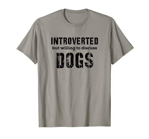 Regali introversi per gli amanti dei cani che parlano dei cani Maglietta