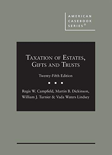 Taxation of Estates, Gifts and Trusts (American Casebook Series)
