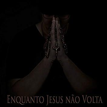 Enquanto Jesus Não Volta