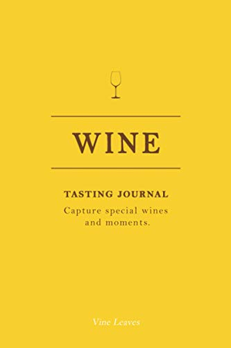 Wine Tasting Journal: Wine Tasting Bucket Journal Including Wine Tasting Guide, Wine Pairing Tips, Wine Aroma Chart And Bonus Pages | Perfect Gift For ... Up To 80 Wines and To Hone The Tasting Skills