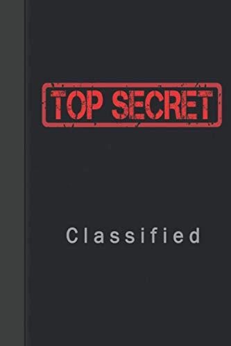 Classified Top Secret Notebook: Blank Spy Games Notebook for Kids - Secret Agent Notebook - 6' x 9' 120 pages -