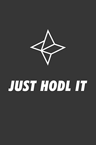 Just Hodl It Nebulas Nas Notebook: Lined Journal, 120 Pages, 6 x 9, Affordable Cryptocurrency, Blockchain Crypto Gift Journal Matte Finish
