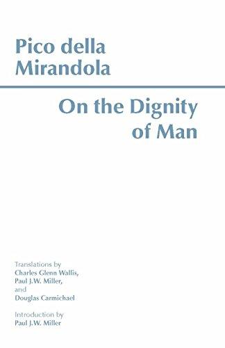 On the Dignity of Man (Hackett Classics)