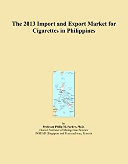 The 2013 Import and Export Market for Cigarettes in Philippines