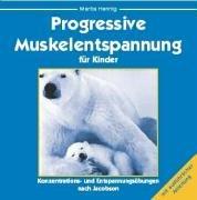 Progressive Muskelentspannung für Kinder: Konzentrations- und Entspannungsübungen nach Jacobson