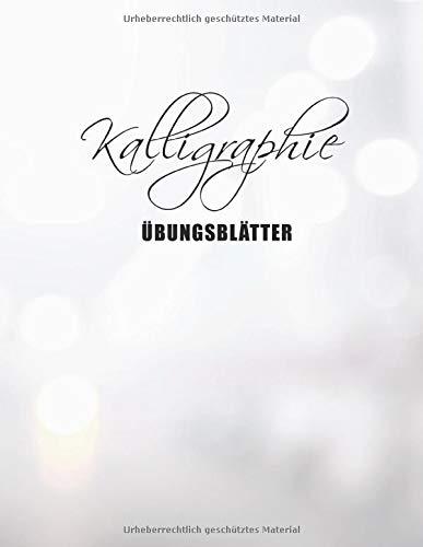 Kalligraphie Übungsblätter: Übungsheft mit 120 Seiten Kalligraphie Papier | Die Kunst des Schönschreibens - ca. A4 - 21,59 x 27,94 cm | Linierte ... - Übungspapier Schreibschrift