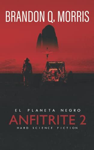 Anfitrite 2: El Planeta Negro: Hard Science Fiction