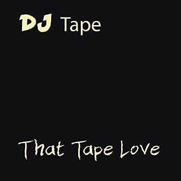 That Tape Love