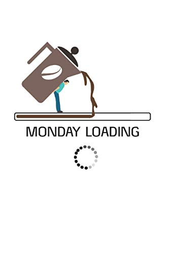 Kalender 2021: Montag Kaffee Loading 120 Seiten, 6X9 (Ca. A5), Jahres-, Monats-, Wochen- & Tages-Planer
