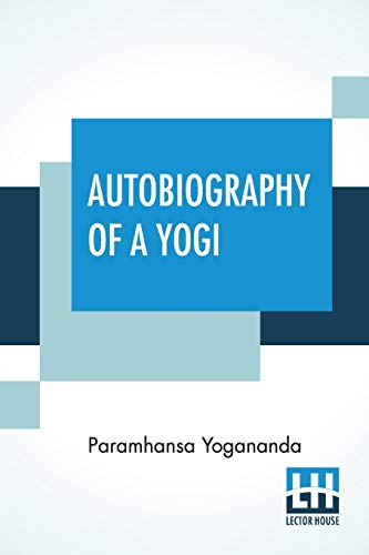 Autobiography Of A Yogi: With A Preface By W. Y. Evans-Wentz