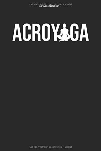 Acroyoga Notizbuch: 100 Seiten   Punkteraster   Körperspannung Sport Meditation Geschenk Akrobatik Übung Akrobat Meditieren Akroyoga Fitness Team Akro Akrobatisch Workout