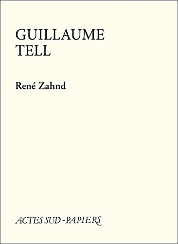 Guillaume Tell (PAPIERS (TEXTES) (French Edition)